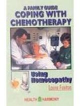 Couping With Chemotherapy Using Homoeopathy -Family Guide