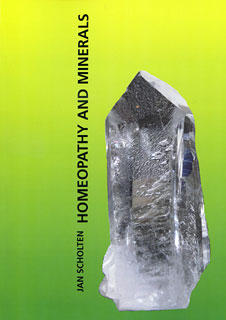 Homoeopathy And Minerals – Jan Scholten
