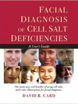 Facial Diagnosis Of Cell Salt Deficiencies: A User's Guide