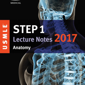 (رنگی) USMLE Step 1 Lecture Notes 2017: Anatomy
