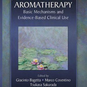 Aromatherapy Basic Mechanisms & Evidence-based Clinical Use