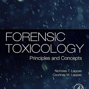 Forensic Toxicology : Principles And Concepts