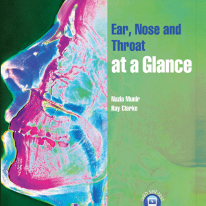 Ear, Nose And Throat At A Glance