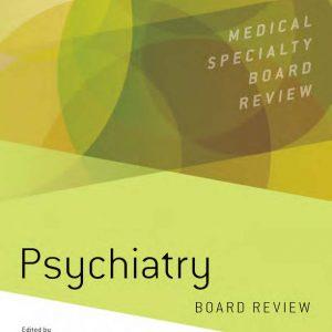 PSYCHIATRY BOARD REVIEW – 2017