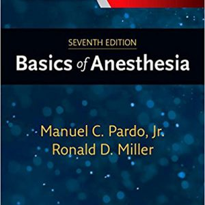 Basics Of Anesthesia- Miller 2018