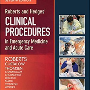 Roberts And Hedges' Clinical Procedures In Emergency Medicine And Acute Care 2018