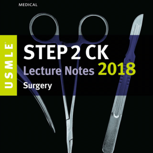 (رنگی) USMLE Step 2 CK Lecture Notes 2018: Surgery