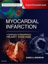 Myocardial Infarction : A Companion To Braunwald's Heart Disease