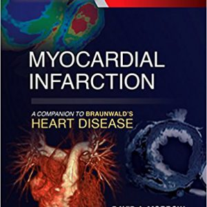 Myocardial Infarction : A Companion To Braunwald's Heart Disease