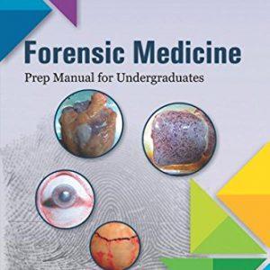 Forensic Medicine: Prep Manual For Undergraduates 2016