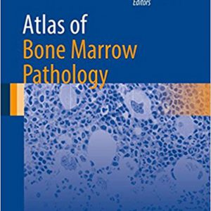 Atlas Of Bone Marrow Pathology – 2018