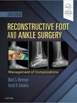 Reconstructive Foot And Ankle Surgery : Management Of Complications – 2019