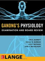 Ganong's Physiology Examination And Board Review – 2018