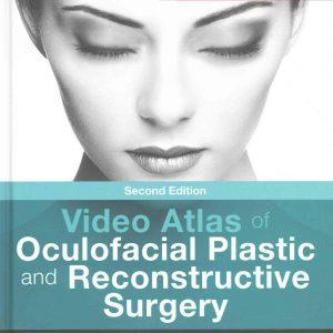 Video Atlas Of Oculofacial Plastic And Reconstructive Surgery – 2016