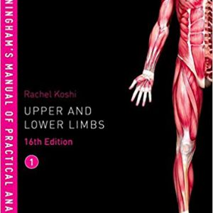 Cunningham's Manual Of Practical Anatomy – Upper And Lower Limbs – 2018