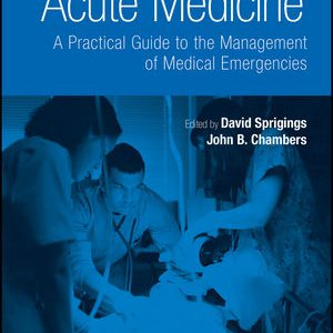 Acute Medicine: Management Of Medical Emergencies