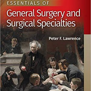 Essentials Of General Surgery – Lawrence – 2019