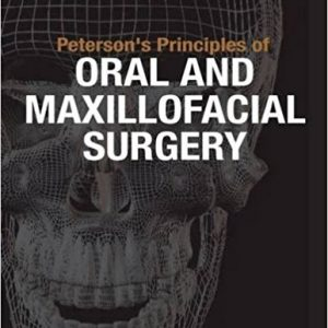 Peterson's Principles Of Oral & Maxillofacial Surgery – 2011