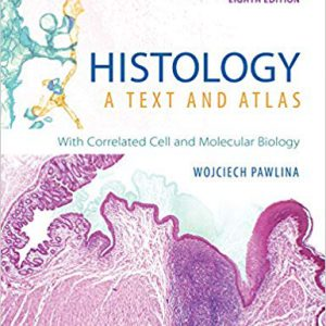 ۲۰۱۹ Histology : A Text And Atlas – With Correlated Cell And Molecular Biology