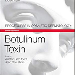 Botulinum Toxin: Procedures In Cosmetic Dermatology Series