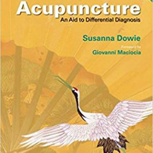 Acupuncture: An Aid To Differential Diagnosis: A Portable Reference