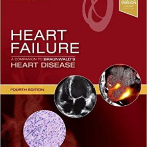 Heart Failure : A Companion To Brauwnald's Heart Diasease – 2019