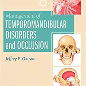 Management Of Temporomandibular Disorders And Occlusion – 2019 – Okeson