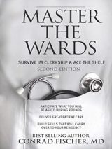 Master The Wards-  Survive IM Clerkship And Ace The Shelf – 2015