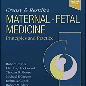 Creasy And Resnik's Maternal-Fetal Medicine: Principles And Practice