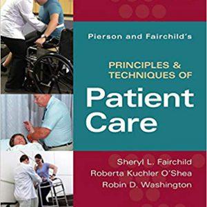 Pierson And Fairchild's Principles & Techniques Of Patient Care 6th Edition