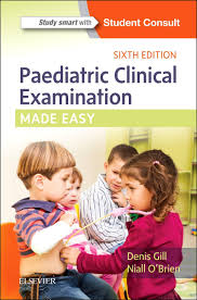 Paediatric Clinical Examination Made Easy – 2018