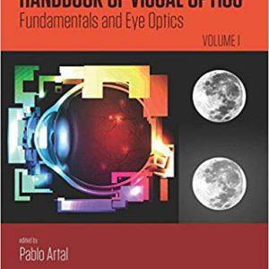 Handbook Of Visual Optics – Volume One : Fundamentals And Eye Optics – 2018