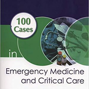۱۰۰ Cases In Emergency Medicine And Critical Care