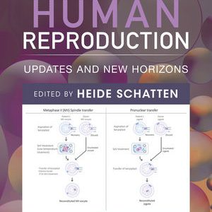 Human Reproduction: Updates And New Horizons