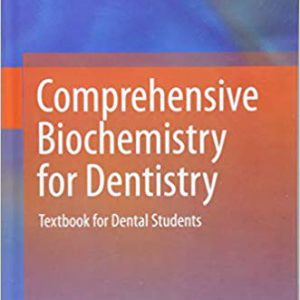 Comprehensive Biochemistry For Dentistry : Textbook For Dental Students – 2019