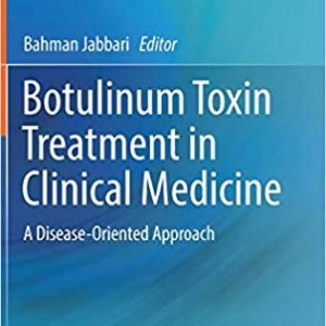 Botulinum Toxin Treatment In Clinical Medicine: A Disease-Oriented Approach