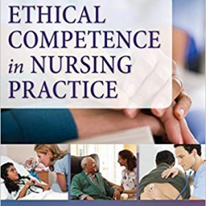 Ethical Competence In Nursing Practice: Competencies, Skills, Decision-Making