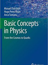 Basic Concepts In Physics : From The Cosmos To Quarks – 2014