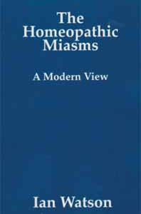 The Homeopathic Miasms A Modern View