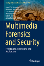 Multimedia Forensics and Security Foundations, Innovations, and Applications