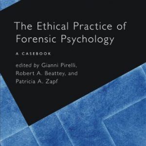 The Ethical Practice Of Forensic Psychology: A Casebook