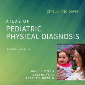 Zitelli And Davis' Atlas Of Pediatric Physical Diagnosis