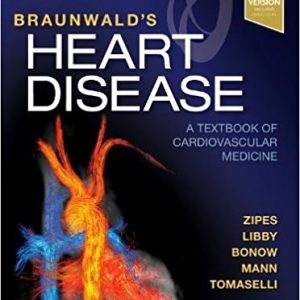 Braunwald's Heart Disease: A Textbook Of Cardiovascular Medicine 2018 | کتاب برانوالد قلب