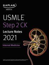 USMLE Step 2 CK Lecture Notes 2021 : Internal Medicine