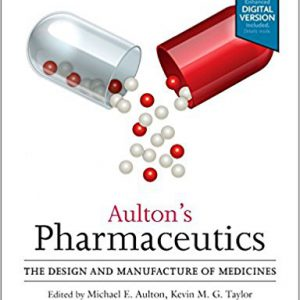 Aulton's Pharmaceutics: The Design And Manufacture Of Medicines 2017