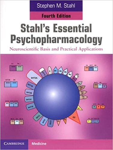 Stahl's Essential Psychopharmacology- Neuroscientific Basis and Practical Applications