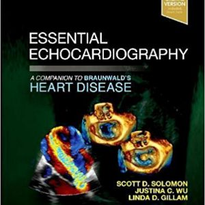 ۲۰۱۹ Essential Echocardiography : A Companion To Braunwald's Heart Disease