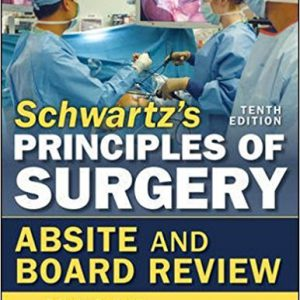 Schwartz's Principles Of Surgery ABSITE And Board Review – 2016