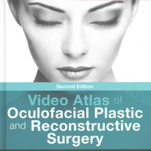 Video Atlas Of Oculofacial Plastic And Reconstructive Surgery – 2016