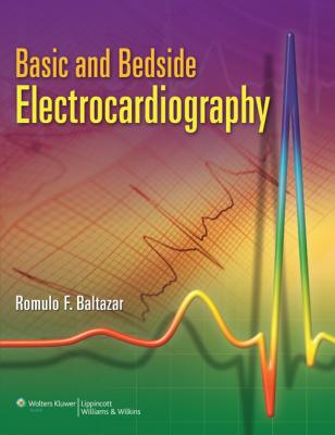 Basic and Bedside Electrocardiography- Baltazar - الکتروکاردیوگرافی بالتازار